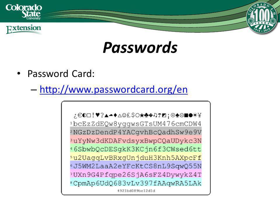 Passwords Password Card: – http://www.passwordcard.org/en http://www.passwordcard.org/en
