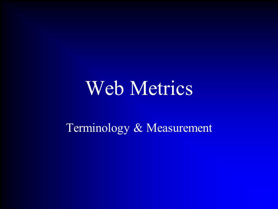 Web Metrics Terminology & Measurement