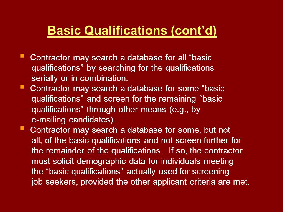 Basic Qualifications (contd) Contractor may search a database for all basic qualifications by searching for the qualifications serially or in combination.