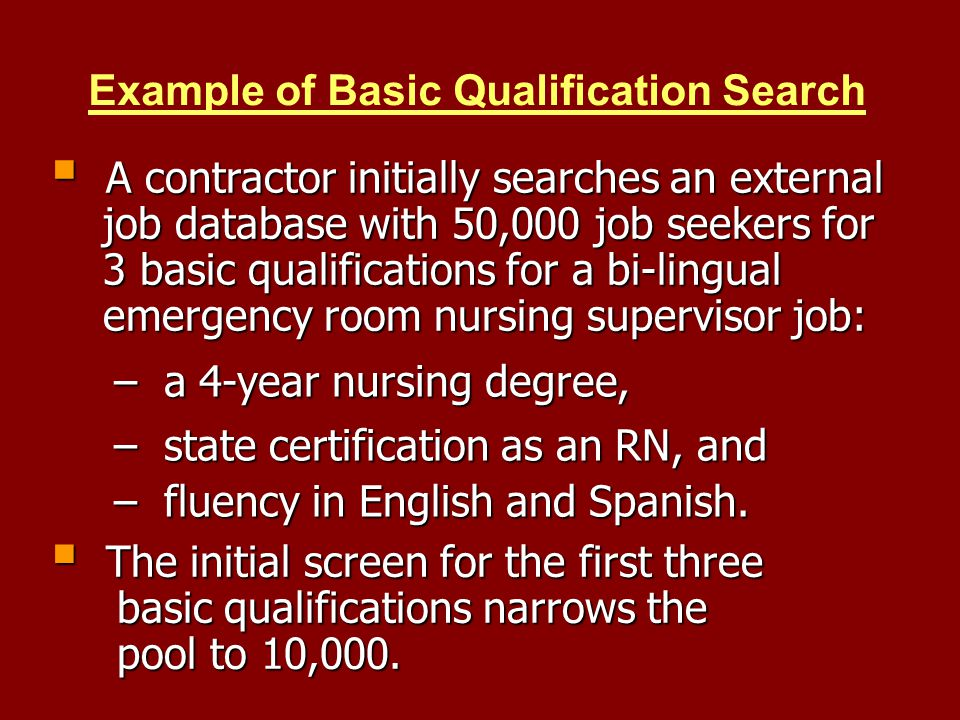 Example of Basic Qualification Search A contractor initially searches an external A contractor initially searches an external job database with 50,000