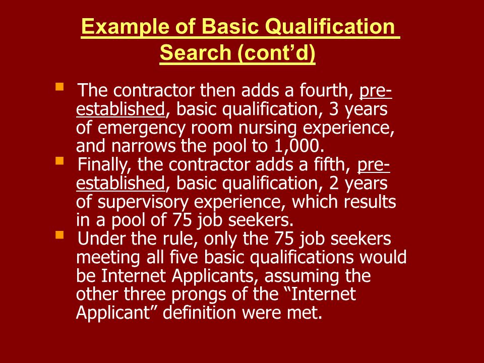 Example of Basic Qualification Search (contd) The contractor then adds a fourth, pre- established, basic qualification, 3 years of emergency room nurs