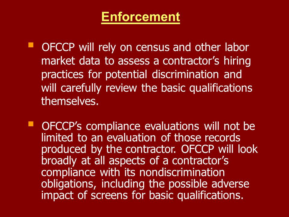 Enforcement OFCCP will rely on census and other labor market data to assess a contractors hiring practices for potential discrimination and will caref