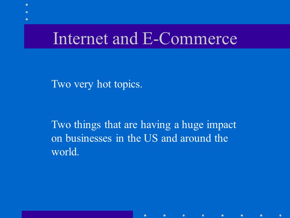 Chapter 8 The Internet and Electronic Commerce
