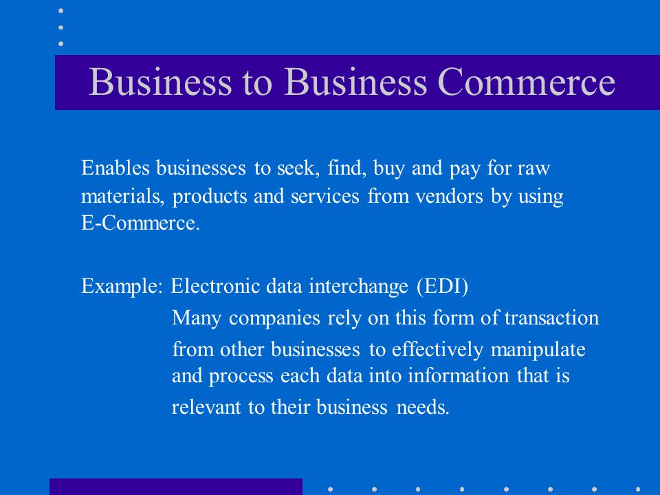 Business to Consumer Commerce This segment is the retail businesses on the Internet.