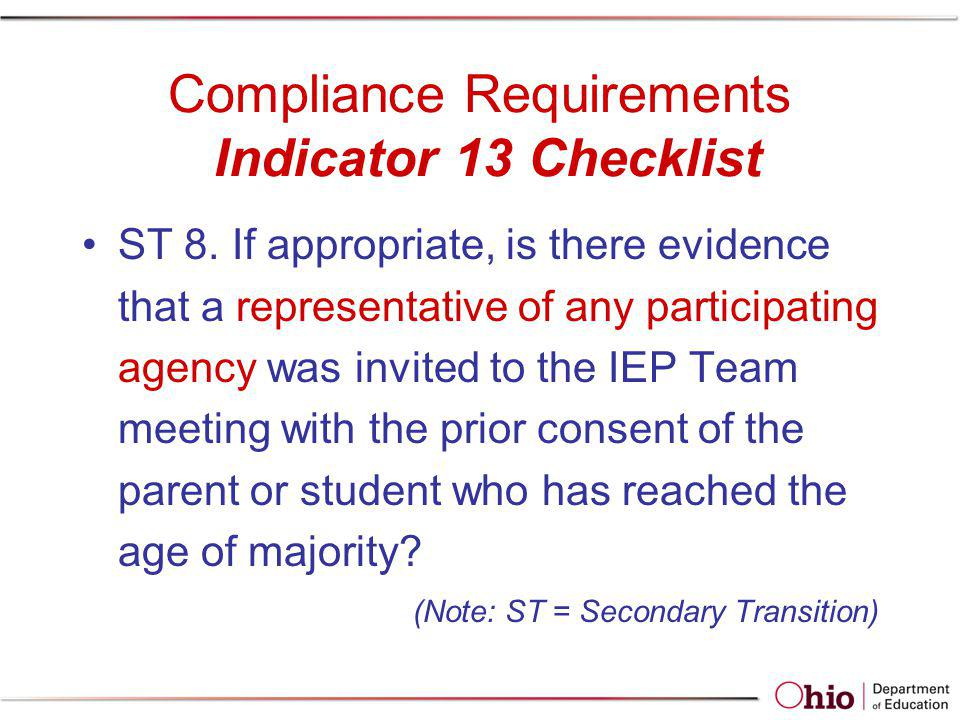 Compliance Requirements Indicator 13 Checklist ST 8. If appropriate, is there evidence that a representative of any participating agency was invited t