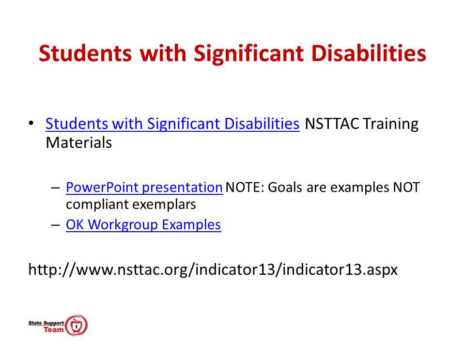 Students with Significant Disabilities Students with Significant Disabilities NSTTAC Training Materials Students with Significant Disabilities – Power