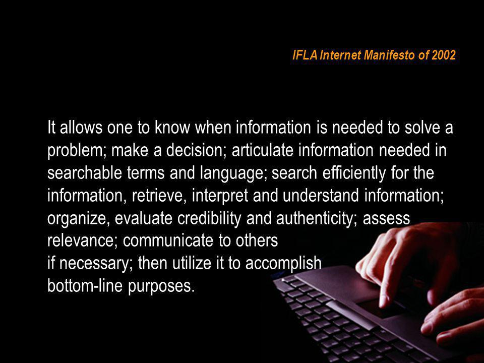 IFLA Internet Manifesto of 2002 ICT literacy includes mastery of the language of the computer and the skills to use the attributes of the digital domain in enhancing learning – interactivity, networking, processing, etc.