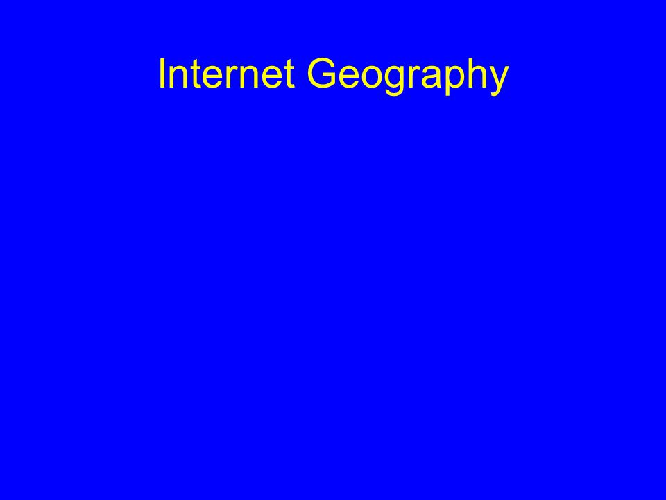 Internet Geography
