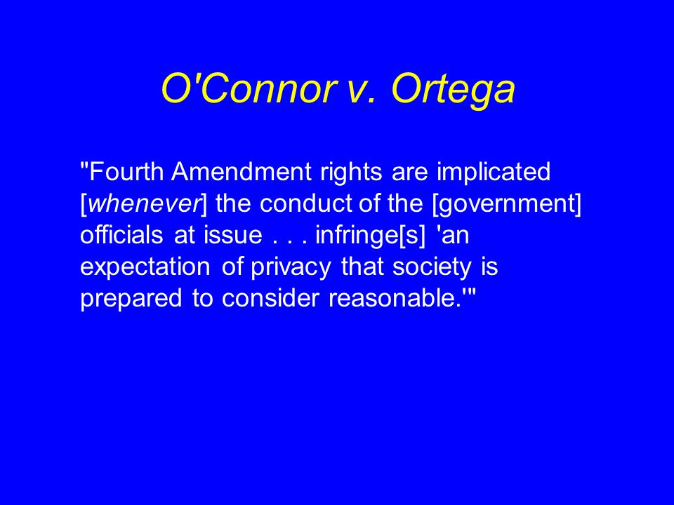 O'Connor v. Ortega