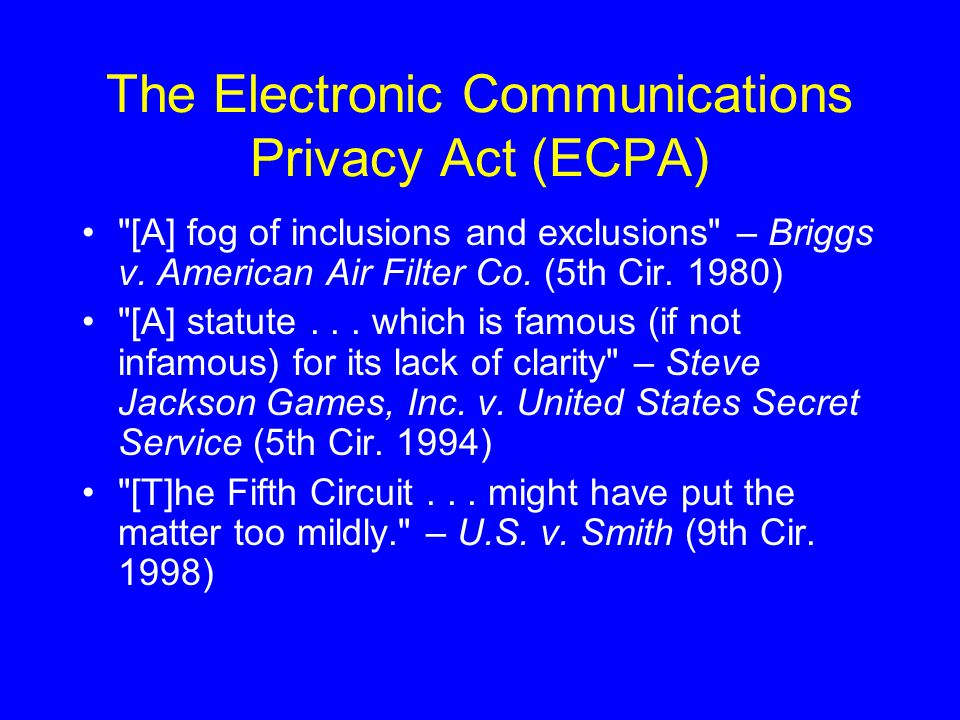 The Electronic Communications Privacy Act (ECPA) [A] fog of inclusions and exclusions – Briggs v.