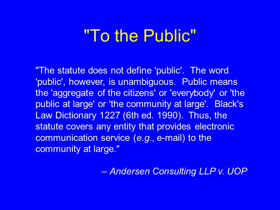 To the Public The statute does not define public .