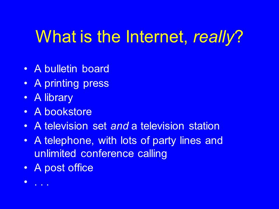 What is the Internet, really.