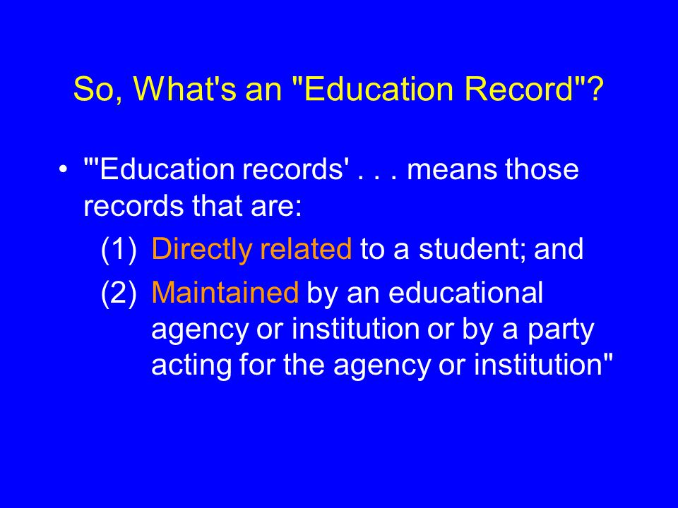 So, What s an Education Record . Education records ...