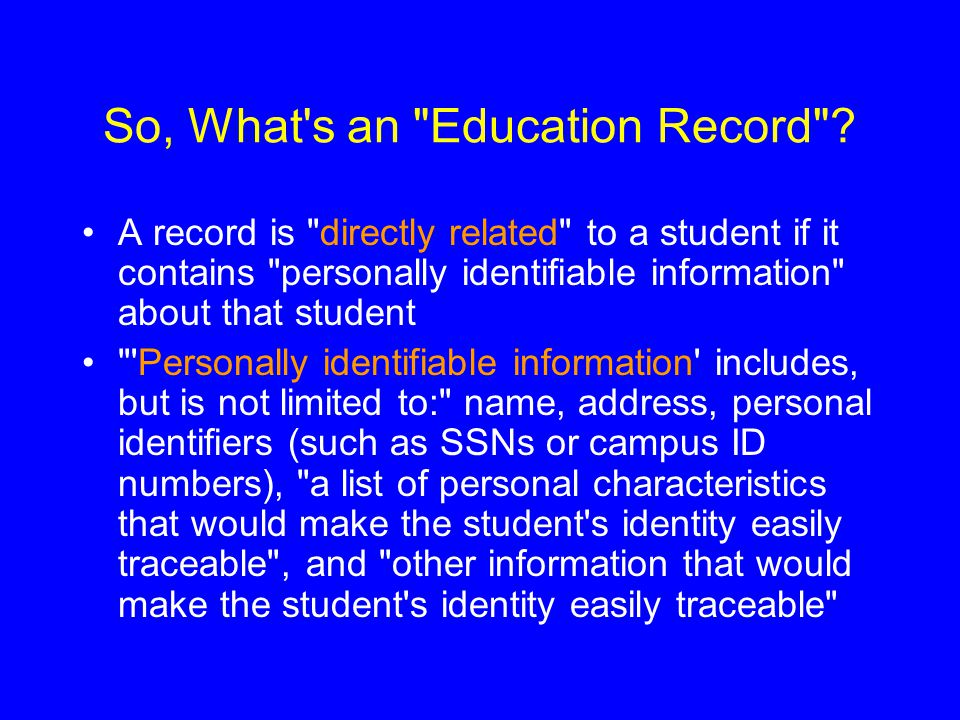 So, What s an Education Record .