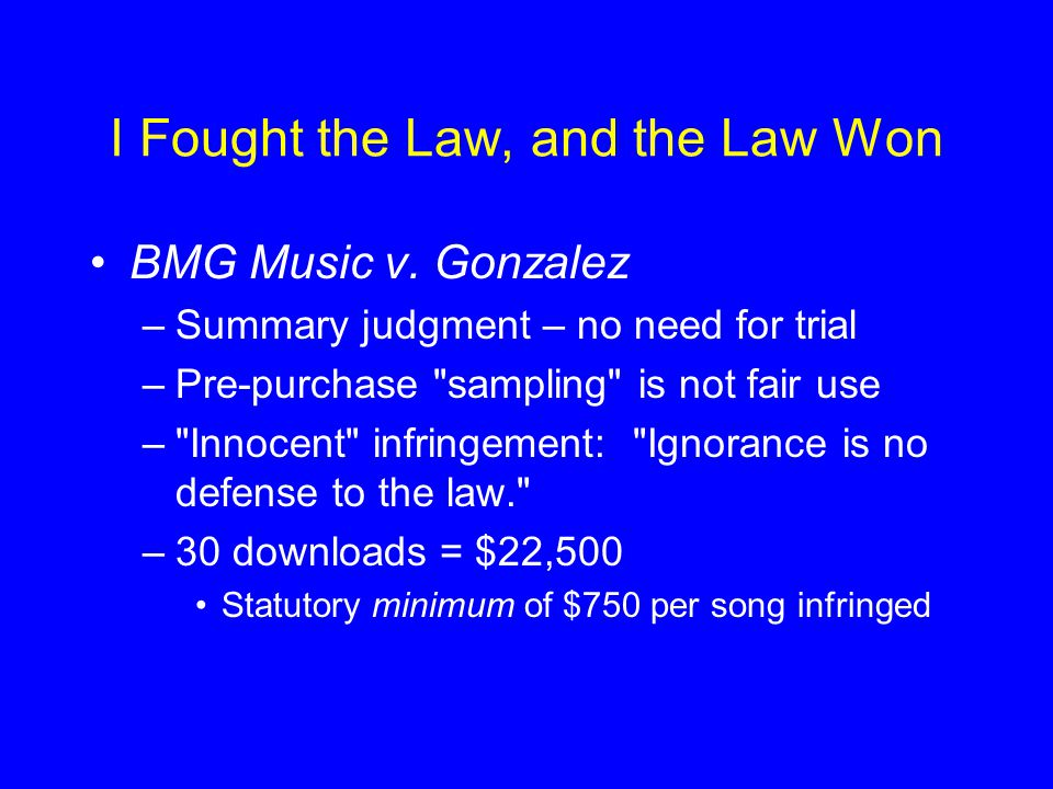 I Fought the Law, and the Law Won BMG Music v.