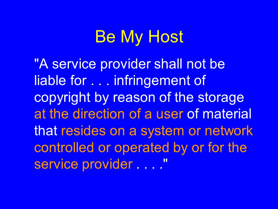 Be My Host A service provider shall not be liable for...