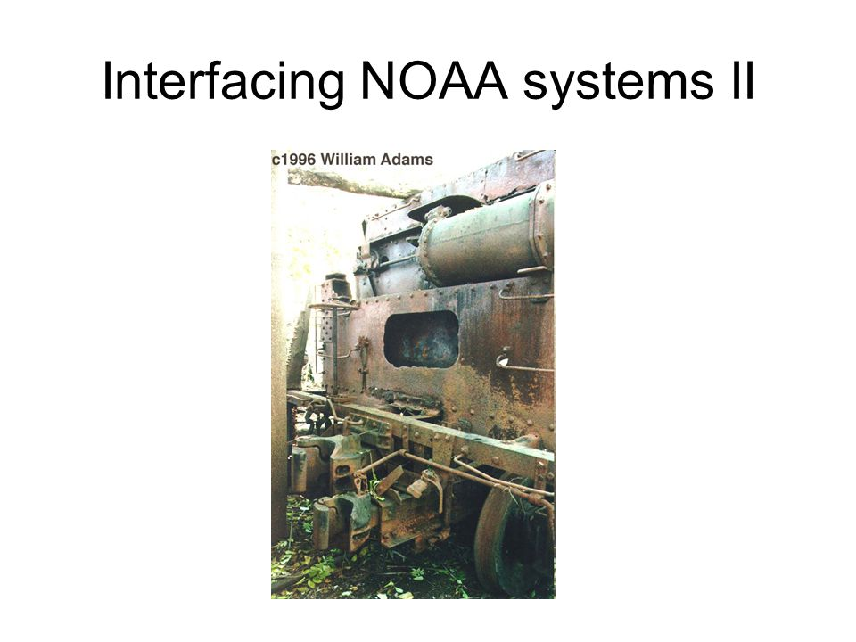 Interfacing NOAA systems II