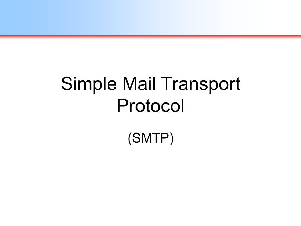 Simple Mail Transport Protocol (SMTP)