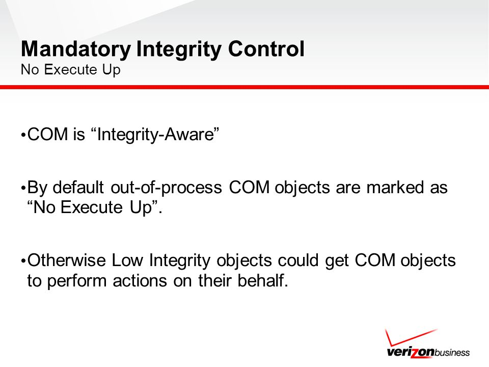 COM is Integrity-Aware By default out-of-process COM objects are marked as No Execute Up. Otherwise Low Integrity objects could get COM objects to per