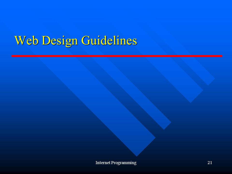 Internet Programming21 Web Design Guidelines