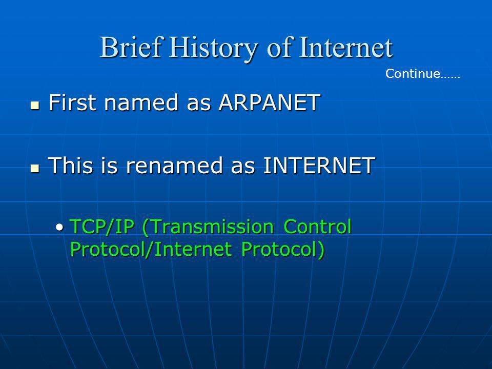 Internet Growth Trends 1977: 111 hosts on Internet 1977: 111 hosts on Internet 1981: 213 hosts 1981: 213 hosts 1983: 562 hosts 1983: 562 hosts 1984: 1,000 hosts 1984: 1,000 hosts 1986: 5,000 hosts 1986: 5,000 hosts 1987: 10,000 hosts 1987: 10,000 hosts 1989: 100,000 hosts 1989: 100,000 hosts 1992: 1,000,000 hosts 1992: 1,000,000 hosts 2001: 150 – 175 million hosts 2001: 150 – 175 million hosts 2002: over 200 million hosts 2002: over 200 million hosts By 2010, about 80% of the planet will be on the Internet By 2010, about 80% of the planet will be on the Internet
