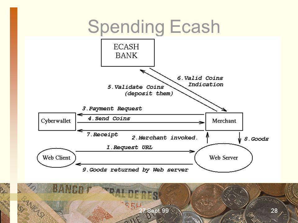 27 Sept. 9928 Spending Ecash