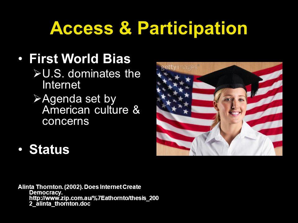 Access & Participation First World Bias U.S.