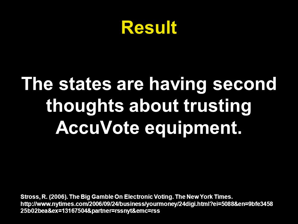 Result The states are having second thoughts about trusting AccuVote equipment.