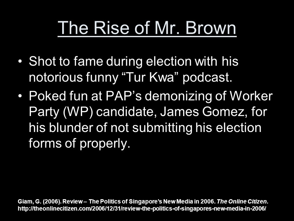 The Rise of Mr. Brown Shot to fame during election with his notorious funny Tur Kwa podcast.