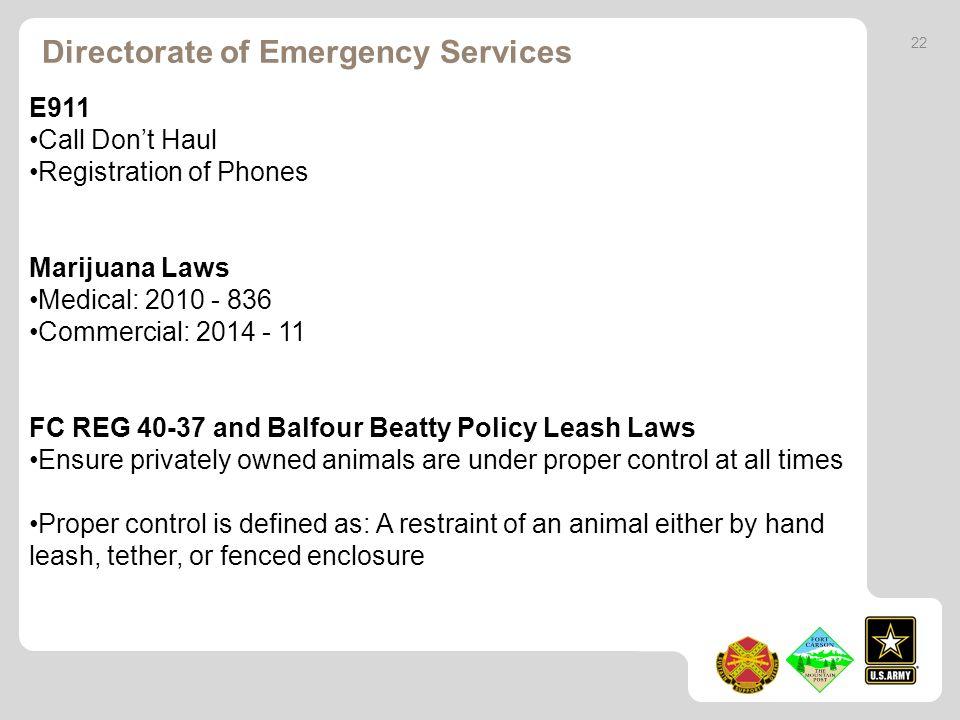 22 E911 Call Dont Haul Registration of Phones Marijuana Laws Medical: 2010 - 836 Commercial: 2014 - 11 FC REG 40-37 and Balfour Beatty Policy Leash La