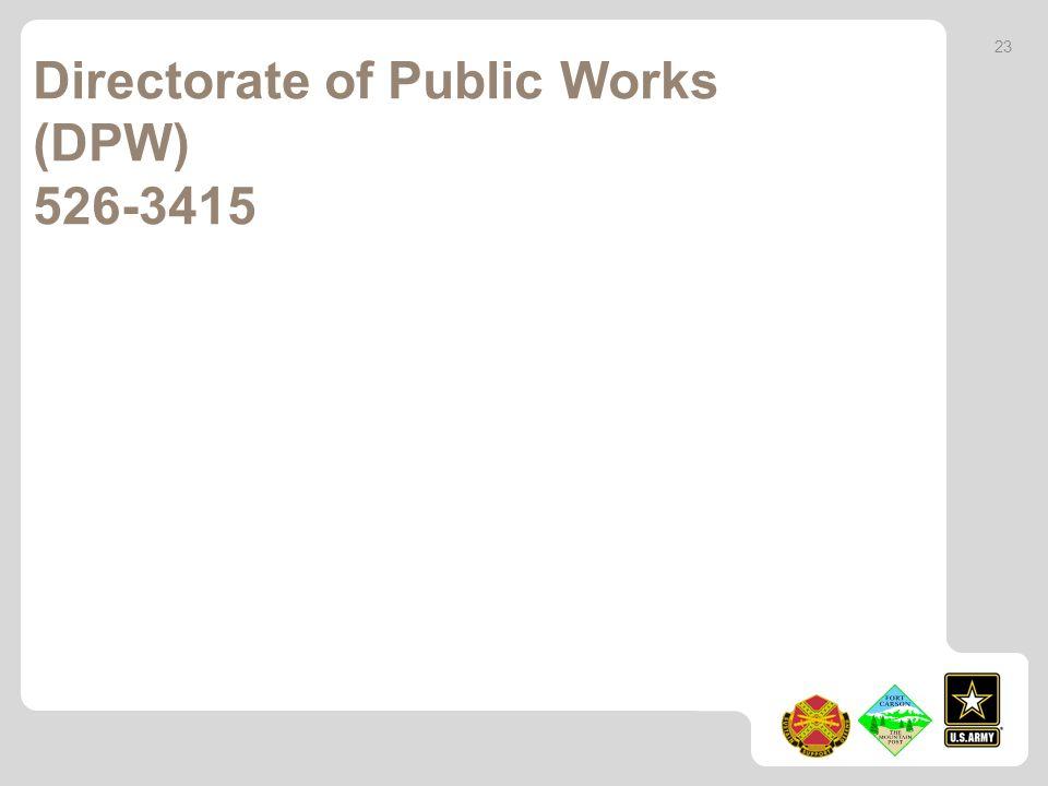 Directorate of Public Works (DPW) 526-3415 23