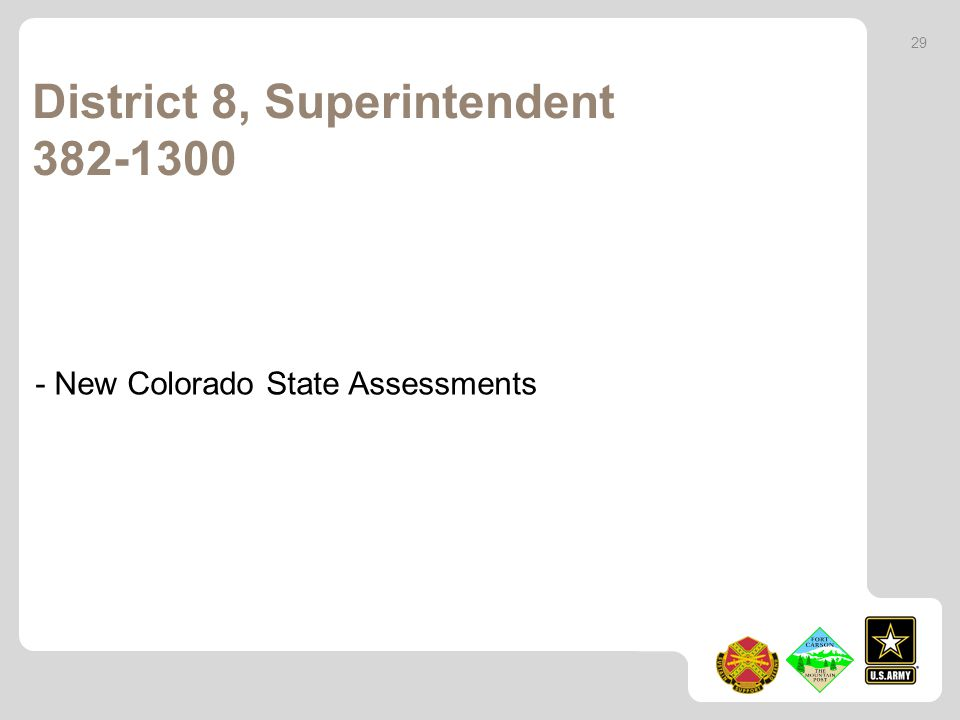 District 8, Superintendent 382-1300 29 - New Colorado State Assessments