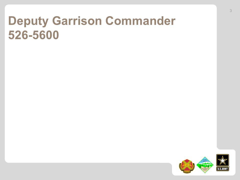 Deputy Garrison Commander 526-5600 3