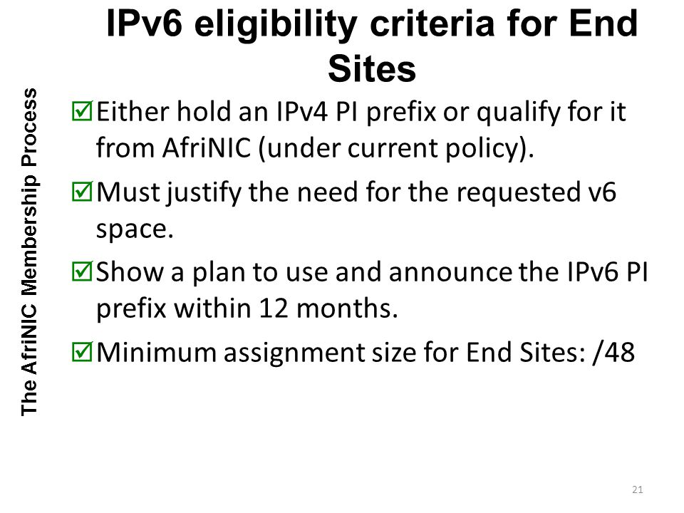 Either hold an IPv4 PI prefix or qualify for it from AfriNIC (under current policy).