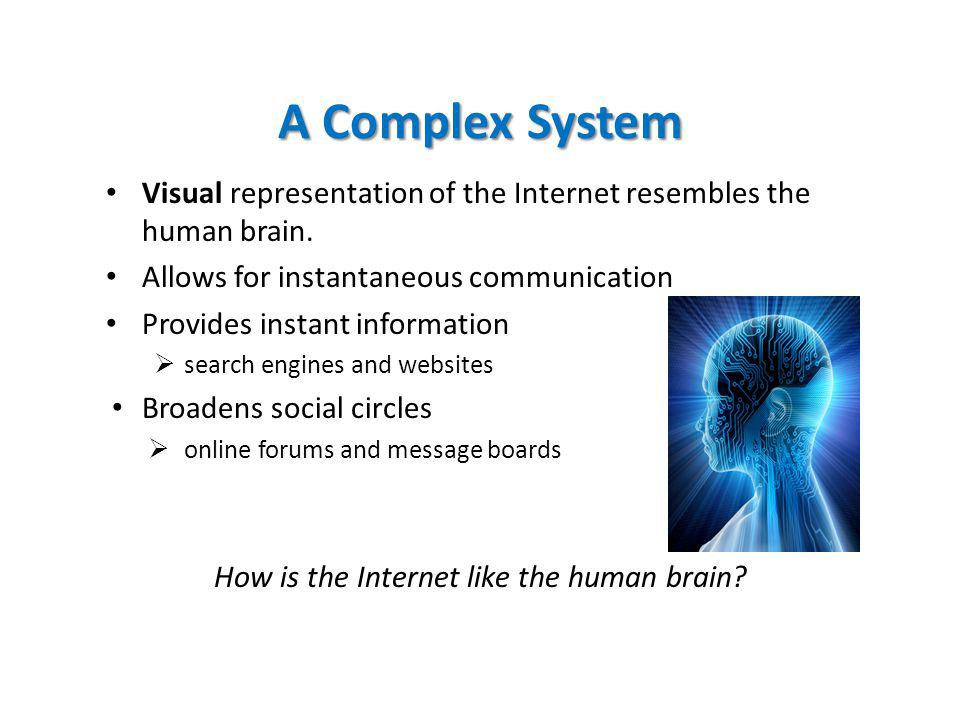 A Complex System Visual representation of the Internet resembles the human brain.
