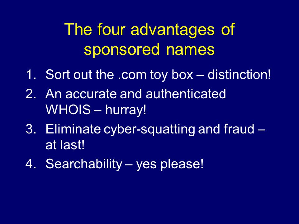 The four advantages of sponsored names 1.Sort out the.com toy box – distinction.