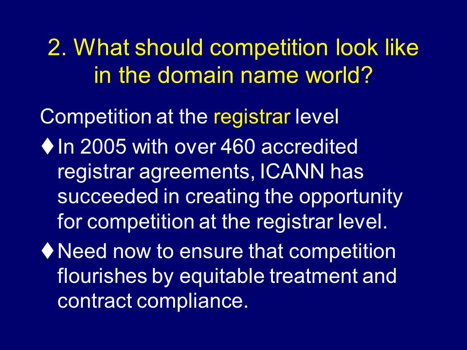 2. What should competition look like in the domain name world.