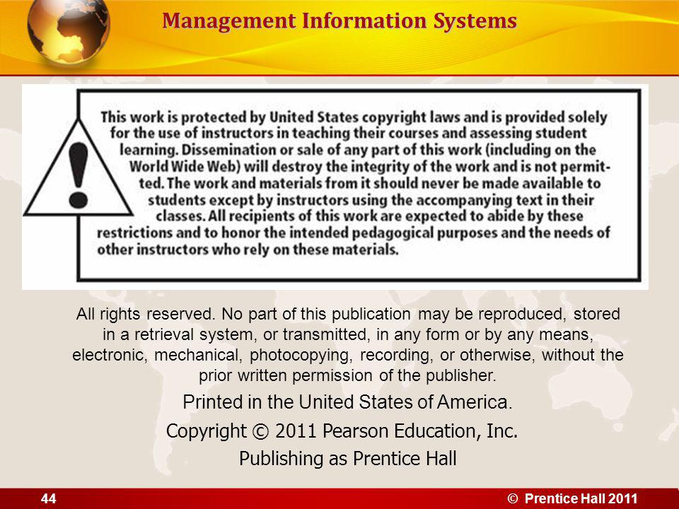 Management Information Systems All rights reserved. No part of this publication may be reproduced, stored in a retrieval system, or transmitted, in an