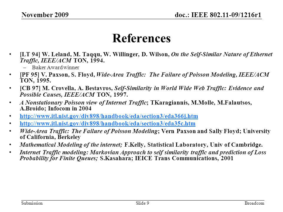 doc.: IEEE 802.11-09/1216r1 Submission November 2009 BroadcomSlide 9 References [LT 94] W.
