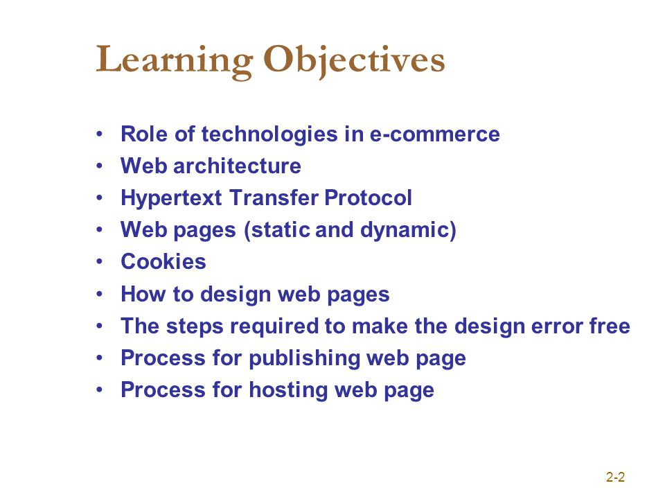 3-33 Chapter 3 Learning objectives How to design web pages The steps required to make the design error free Process for publishing web page Process for hosting web page