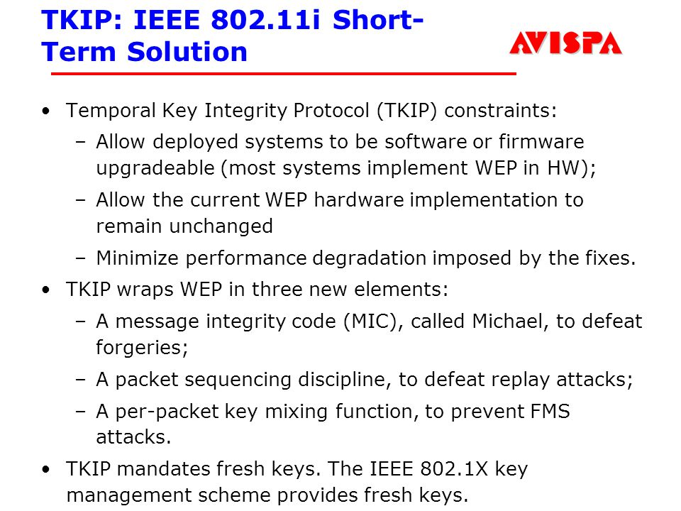 144 SEFM03 Tutorial T6 Jorge Cuellar Brisbane, Sep 2003 TKIP: IEEE 802.11i Short- Term Solution Temporal Key Integrity Protocol (TKIP) constraints: –A