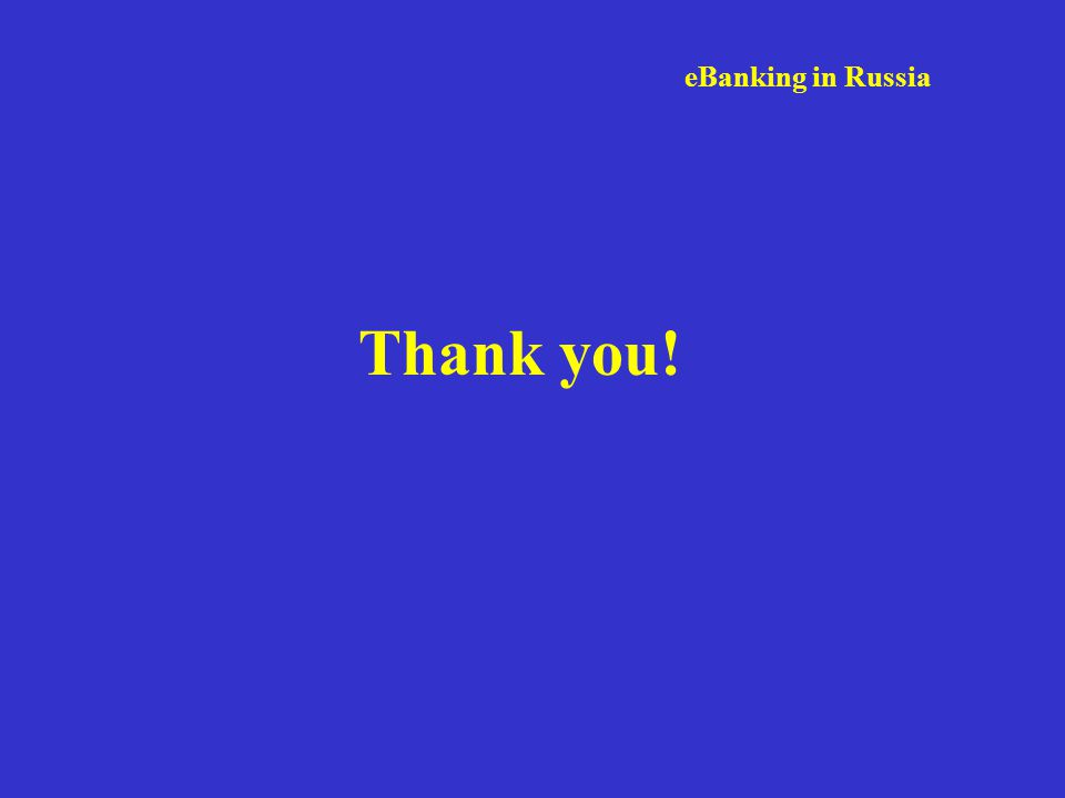 eBanking in Russia Thank you!