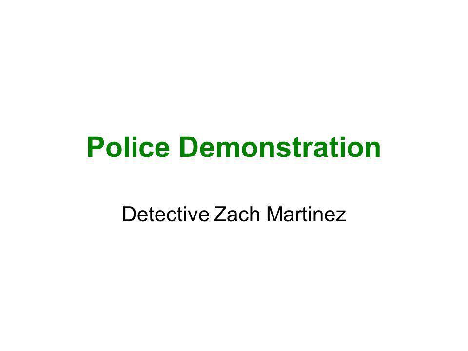 Police Demonstration Detective Zach Martinez