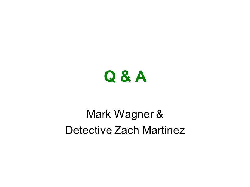 Q & A Mark Wagner & Detective Zach Martinez
