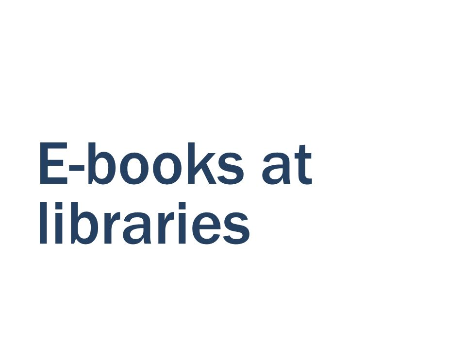 E-books at libraries