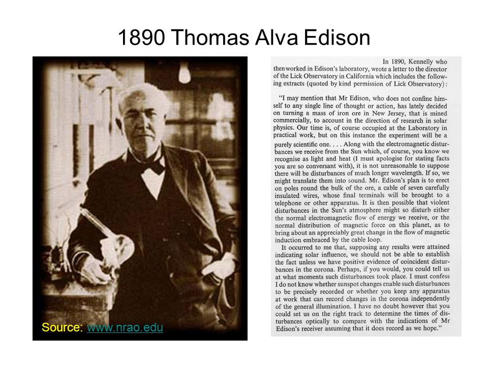 1890 Thomas Alva Edison www Source: www.nrao.eduwww.nrao.edu