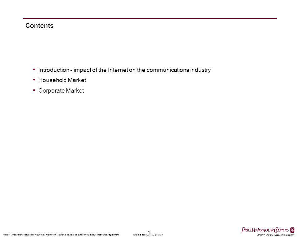 1 Notice: PricewaterhouseCoopers Proprietary Information. Not for use/disclosure outside PwC except under written agreement. DRAFT - For Discussion Pu