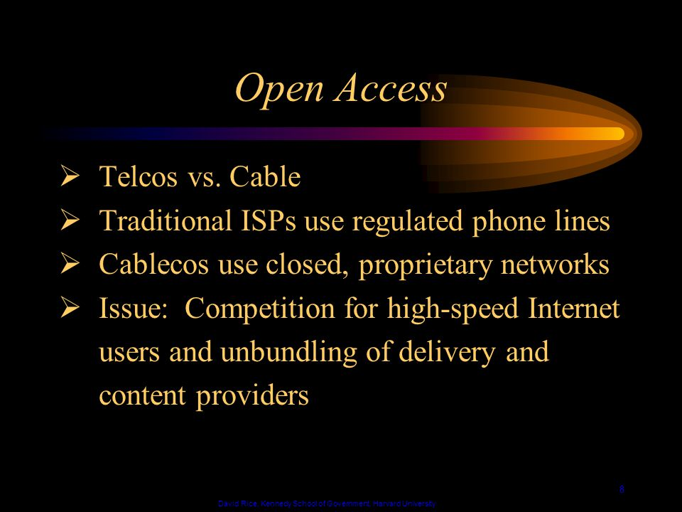 David Rice, Kennedy School of Government, Harvard University 8 Open Access Telcos vs.