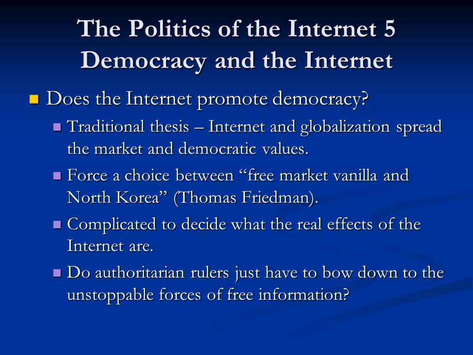 The Politics of the Internet 5 Thinking about the Internet and democracy Key questions.
