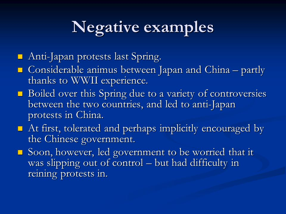 Negative examples Anti-Japan protests last Spring.